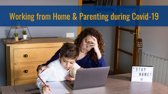 Working from home and parenting during covid19
